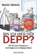 Cover-Bild zu Wehrle, Martin: Bin ich hier der Depp?