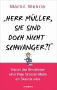 """Cover-Bild zu Wehrle, Martin: """"Herr Müller, Sie sind doch nicht schwanger?!"""""""