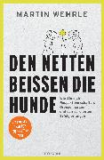 Cover-Bild zu Wehrle, Martin: Den Netten beißen die Hunde (eBook)