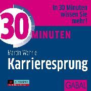 Cover-Bild zu Wehrle, Martin: 30 Minuten Karrieresprung (Audio Download)