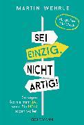 Cover-Bild zu Wehrle, Martin: Sei einzig, nicht artig! (eBook)