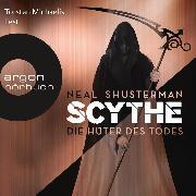 Cover-Bild zu Shusterman, Neal: Scythe - Die Hüter des Todes (Autorisierte Lesefassung) (Audio Download)
