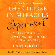 Cover-Bild zu Grout, Pam: The Course in Miracles Experiment (Audio Download)