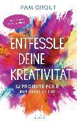 Cover-Bild zu Grout, Pam: Entfessle deine Kreativität (eBook)