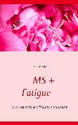 Cover-Bild zu MS + Fatigue (eBook) von Ade, Andrea