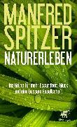 Cover-Bild zu Naturerleben (eBook) von Spitzer, Manfred