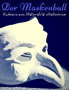 Cover-Bild zu Der Maskenball (eBook) von Adlersfeld-Ballestrem, Eufemia von