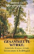 Cover-Bild zu Gesammelte Werke: Historische Romane, Krimis, Liebesromane & Erzählungen (eBook) von Adlersfeld-Ballestrem, Eufemia von