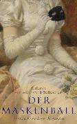 Cover-Bild zu Der Maskenball (Historischer Roman) (eBook) von Adlersfeld-Ballestrem, Eufemia von