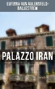 Cover-Bild zu Palazzo Iran (eBook) von Adlersfeld-Ballestrem, Eufemia von