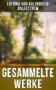 Cover-Bild zu Gesammelte Werke (eBook) von Adlersfeld-Ballestrem, Eufemia von