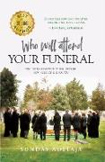 Cover-Bild zu Who Will Attend Your Funeral: Thoughts of Death that Will Open Up New Facets of Life for You (eBook) von Adelaja, Sunday