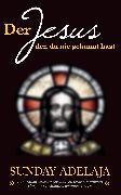 Cover-Bild zu Der Jesus, den du nie gekannt hast (eBook) von Adelaja, Sunday