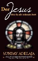 Cover-Bild zu Der Jesus, den du nie gekannt hast von Adelaja, Sunday