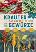 Cover-Bild zu Das große Lexikon der Kräuter und Gewürze von Bendel, Lothar