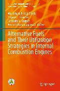 Cover-Bild zu Alternative Fuels and Their Utilization Strategies in Internal Combustion Engines (eBook) von Agarwal, Avinash Kumar (Hrsg.)