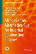 Cover-Bild zu Alcohol as an Alternative Fuel for Internal Combustion Engines (eBook) von Agarwal, Avinash Kumar (Hrsg.)