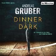 Cover-Bild zu Dinner in the Dark (Audio Download) von Gruber, Andreas