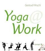 Cover-Bild zu Yoga @ Work von Hirschi, Gertrud