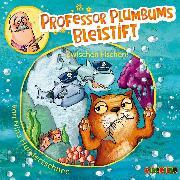 Cover-Bild zu Professor Plumbums Bleistift (2) (Audio Download) von Hundertschnee, Nina