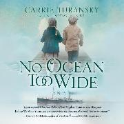 Cover-Bild zu No Ocean too Wide (Unabridged) (Audio Download) von Turansky, Carrie