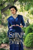 Cover-Bild zu SHINE LIKE THE DAWN von Turansky, Carrie