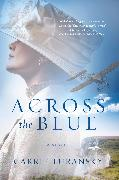 Cover-Bild zu Across the Blue (eBook) von Turansky, Carrie