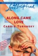 Cover-Bild zu Along Came Love (Mills & Boon Love Inspired) (eBook) von Turansky, Carrie