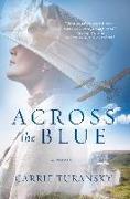 Cover-Bild zu Across the Blue von Turansky, Carrie