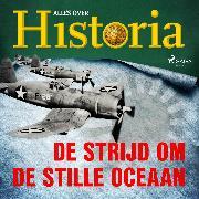 Cover-Bild zu De strijd om de Stille Oceaan (Audio Download) von historia, Alles over