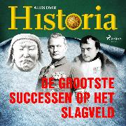 Cover-Bild zu De grootste successen op het slagveld (Audio Download) von historia, Alles over