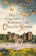 Cover-Bild zu Die vergessenen Stimmen von Chastle House von Whitmore, Felicity