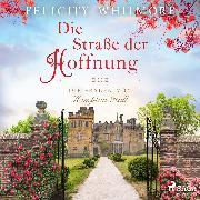 Cover-Bild zu Die Straße der Hoffnung: Die Frauen von Hampton Hall, Roman (Die Hampton-Hall-Trilogie 2) (Audio Download) von Whitmore, Felicity
