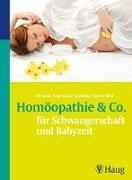 Cover-Bild zu Homöopathie & Co. für Schwangerschaft und Babyzeit (eBook) von Engelsing, Anja Maria