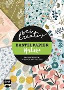 Cover-Bild zu Sei kreativ! - Bastelpapier Nature - Bastelideen und 30 Bogen Motivpapier in 2 Stärken (120 g/qm, 250 g/qm)