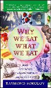 Cover-Bild zu Why We Eat What We Eat von Sokolov, Raymond