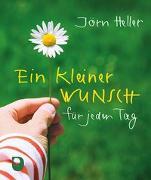Cover-Bild zu Ein kleiner Wunsch für jeden Tag von Heller, Jörn