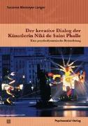 Cover-Bild zu Der kreative Dialog der Künstlerin Niki de Saint Phalle von Niemeyer-Langer, Susanne