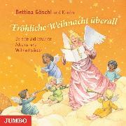 Cover-Bild zu Fröhliche Weihnacht überall. Beliebte Lieder und Gedichte zur Advents- und Weihnachtszeit (Audio Download) von Göschl, Bettina