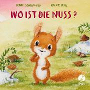 Cover-Bild zu Wo ist die Nuss? von Schoenwald, Sophie