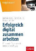 Cover-Bild zu Erfolgreich digital zusammen arbeiten (eBook) von Kurz, Jürgen