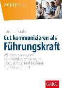 Cover-Bild zu Gut kommunizieren als Führungskraft (eBook) von Laufer, Hartmut