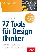 Cover-Bild zu 77 Tools für Design Thinker (eBook) von Gerstbach, Ingrid