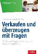 Cover-Bild zu Verkaufen und überzeugen mit Fragen (eBook) von Brandt-Biesler, Franziska