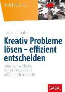 Cover-Bild zu Kreativ Probleme lösen - effizient entscheiden (eBook) von Laufer, Hartmut