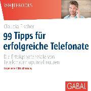Cover-Bild zu 99 Tipps für erfolgreiche Telefonate (Audio Download) von Fischer, Claudia