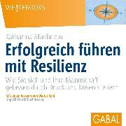 Cover-Bild zu Erfolgreich führen mit Resilienz (Audio Download) von Maehrlein, Katharina