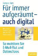 Cover-Bild zu Für immer aufgeräumt - auch digital (eBook) von Kurz, Jürgen