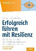 Cover-Bild zu Erfolgreich führen mit Resilienz (eBook) von Maehrlein, Katharina