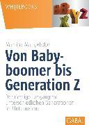 Cover-Bild zu Von Babyboomer bis Generation Z (eBook) von Mangelsdorf, Martina